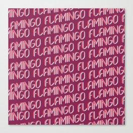 FLAMINGO FLAMINGO FLAMINGO Canvas Print