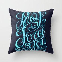 May The Force Be With You Throw Pillow