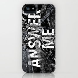 Answer Me iPhone Case