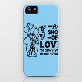 A Shot Of Love iPhone Case