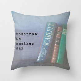Tomorrow is Another Day Throw Pillow