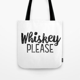 Whiskey Please Tote Bag