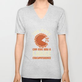 Too much Pi can give you a large circumference Unisex V-Neck