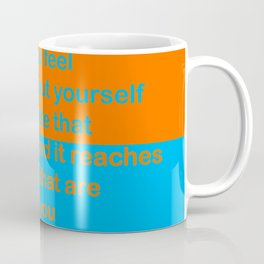 When you feel good about yourself... Coffee Mug