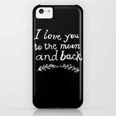 To the Moon and Back iPhone 5c Slim Case