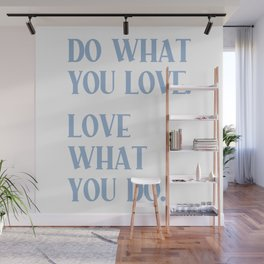 DO WHAT YOU LOVE. LOVE WHAT YOU DO. Cerulean Blue Typography Wall Mural