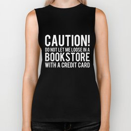 Caution! Do Not Let Me Loose in a Bookstore! - Inverted Biker Tank