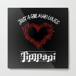 Just A Girl Who Loves Timpani Metal Print