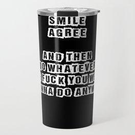 Listen Smile Agree Travel Mug