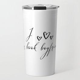 <3 My Book Boyfriend Travel Mug