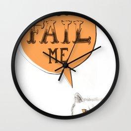 YOU FAIL ME Wall Clock