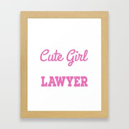 I Am That Cute Girl Who Is Also A Lawyer Framed Art Print