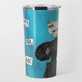 Sorry You're Not up to Dick handcut collage Travel Mug
