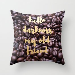 Hello Darkness My Old Friend: Coffee Beans Throw Pillow