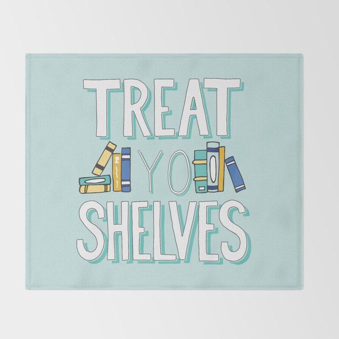 Treat Yo Shelves - Book Nerd Quote Throw Blanket