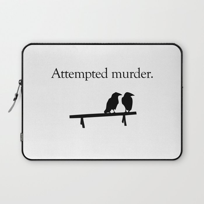 Attempted Murder Laptop Sleeve
