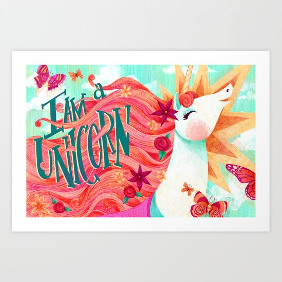 I AM A UNICORN Art Print