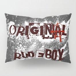 Original Rudeboy Pillow Sham