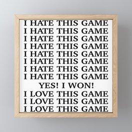 I hate this game. I love this game Framed Mini Art Print