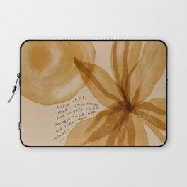 """""""Even Here, There Is Still Room For Things To Be Woven Together How They Were Meant To."""" Laptop Sleeve"""