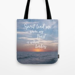 Spirit Lead me Where my Trust is Without Borders Tote Bag