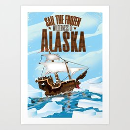 Sail the Frozen wilderness of Alaska cartoon travel poster Art Print