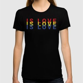Is Love, Is Love, Is Love // RYB T-shirt