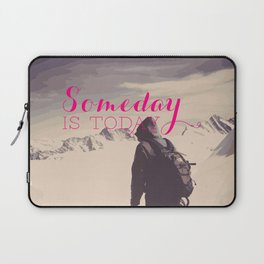 SomeDay Is Today Version 1 Laptop Sleeve
