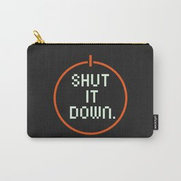 SHUT /T DOWN Carry-All Pouch
