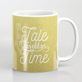 Tale As Old As Time - Beauty and the Beast (gold) Coffee Mug