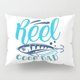 Reel Cool Dad Funny Cute Fishing Hobby Quote Pillow Sham