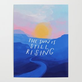 The Sun Is Still Rising Poster