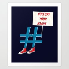 #occupy your heart Art Print