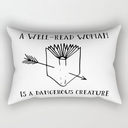 A Well-Read Woman is a Dangerous Creature Rectangular Pillow
