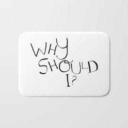 Why Should I? Bath Mat