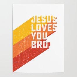 Jesus loves you bro Poster