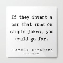 81  |  Haruki Murakami Quotes | 190811 Metal Print