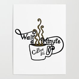 Wait - Coffee First Poster