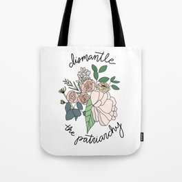 DISMANTLE THE PATRIARCHY Tote Bag
