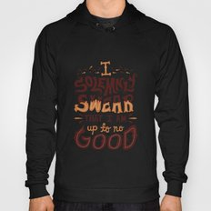 I am up to no good Hoody