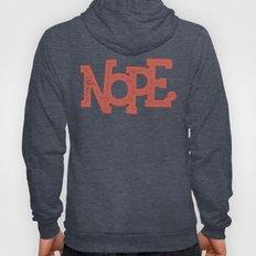 NOPE. Hoody