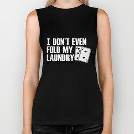 I Dont Even Fold My Laundry vegas Biker Tank