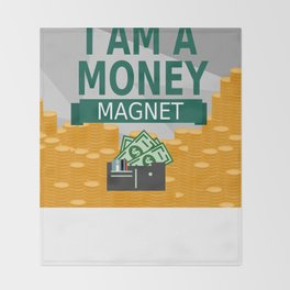 Positive Affirmation I am a money magnet Throw Blanket
