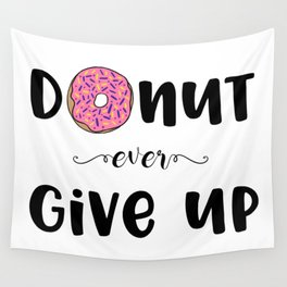 Donut Ever Give Up Wall Tapestry