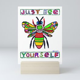 Just Bee Yourself Mini Art Print
