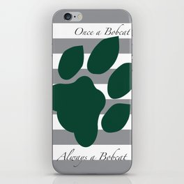Once a bobcat... Always a bobcat iPhone Skin
