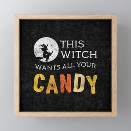 This Witch Wants All Your Candy Framed Mini Art Print
