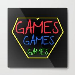 GAMES GAMES GAMES Metal Print