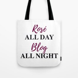 Rosé All Day, Blog All Night-Bordeaux Tote Bag