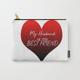 My Husband is my Best Friend Carry-All Pouch
